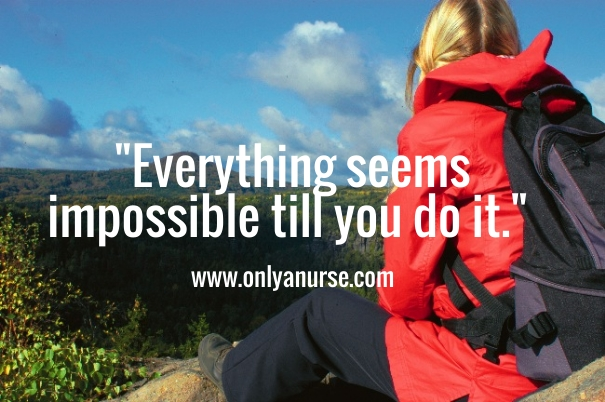 Everything seems impossible till you do it