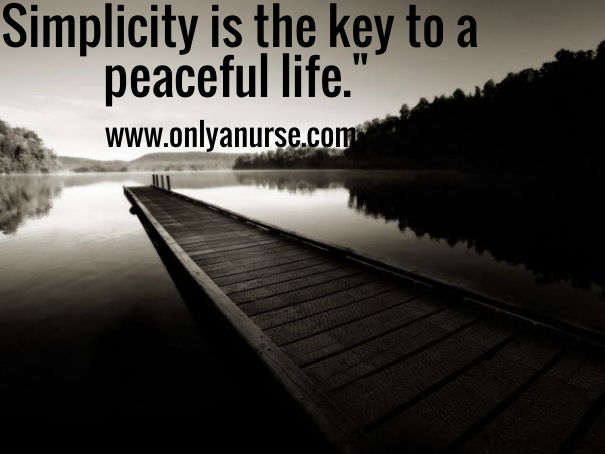 simplicity is the key to a peaceful life