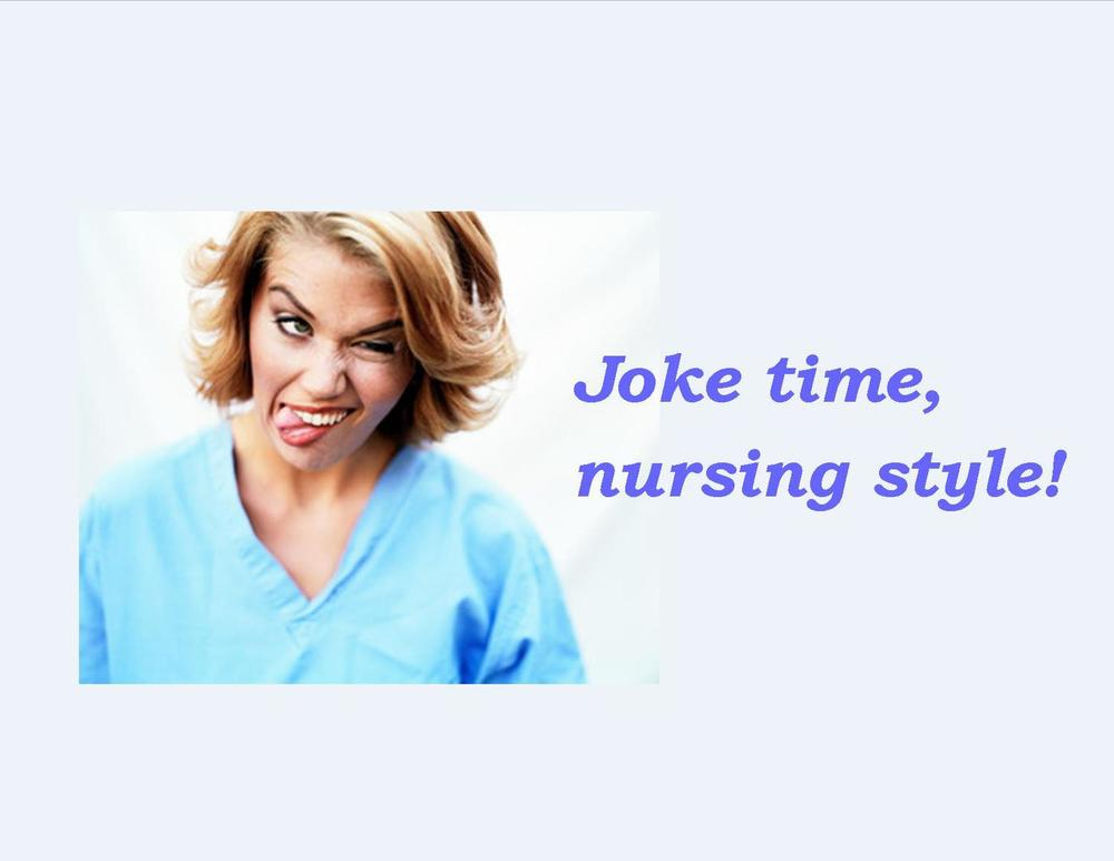 Weekly dose of nurse humor. Click here