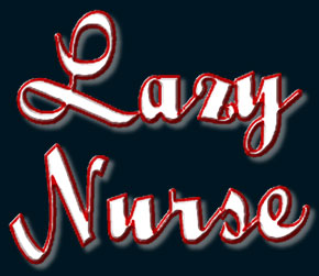 Lazy nurse how do you handle this