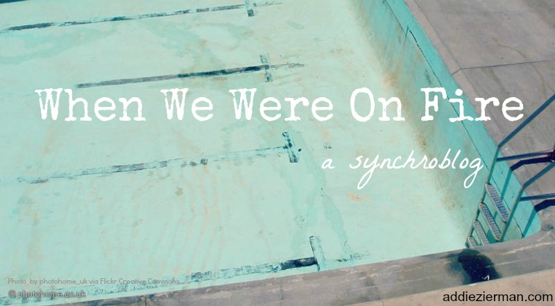 when we were on fire synchroblog