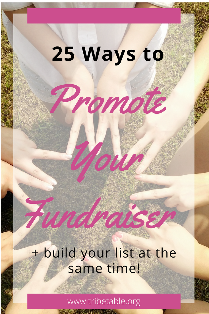 25 ways to promote your fundraiser + build your list.png