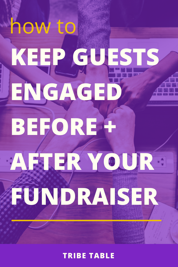 How to keep guests engaged before and after your fundraiser.png
