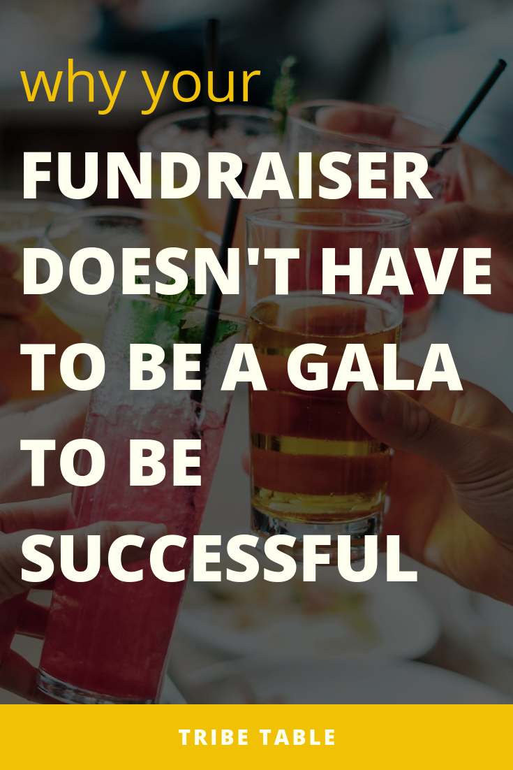Why your fundraiser doesn't have to be a gala to be successful.png