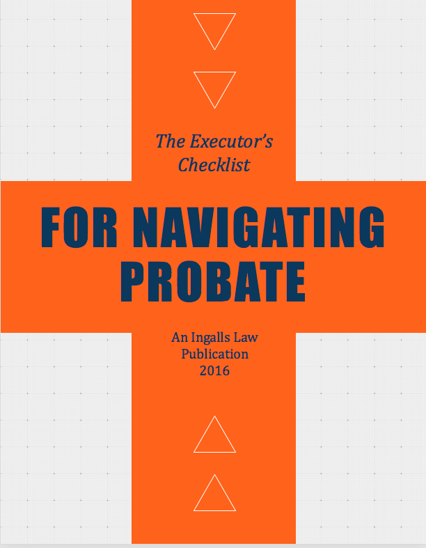 The Executor's Checklist for Navigating Probate Administration