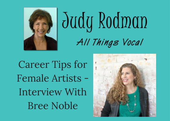 Judy Rodman All Things Vocal:   Career Tips for Female Artists - Interview with Bree Noble