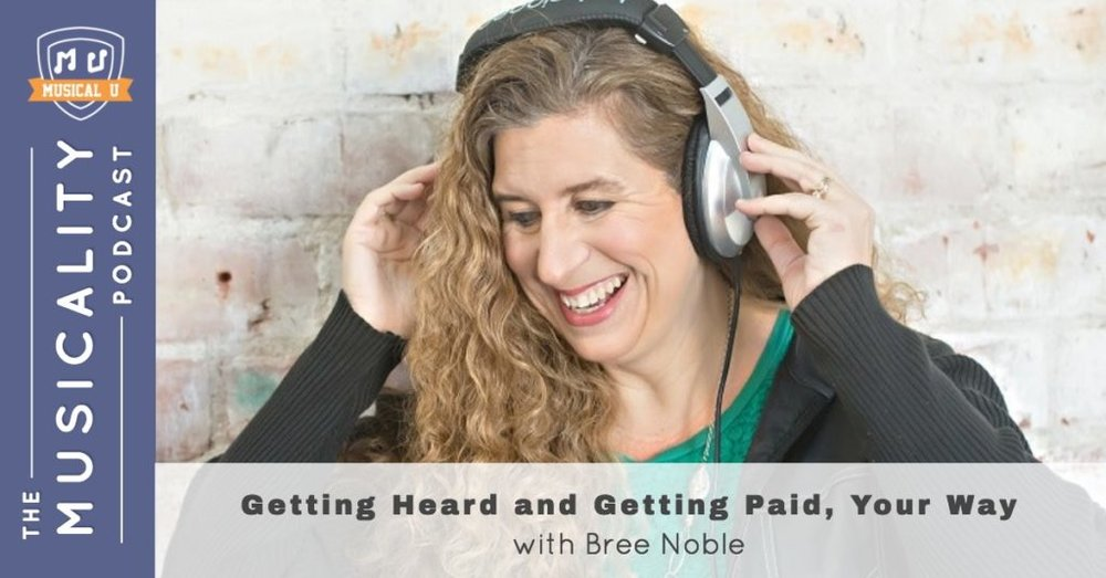 Getting Heard and Getting Paid, Your Way, with Bree Noble