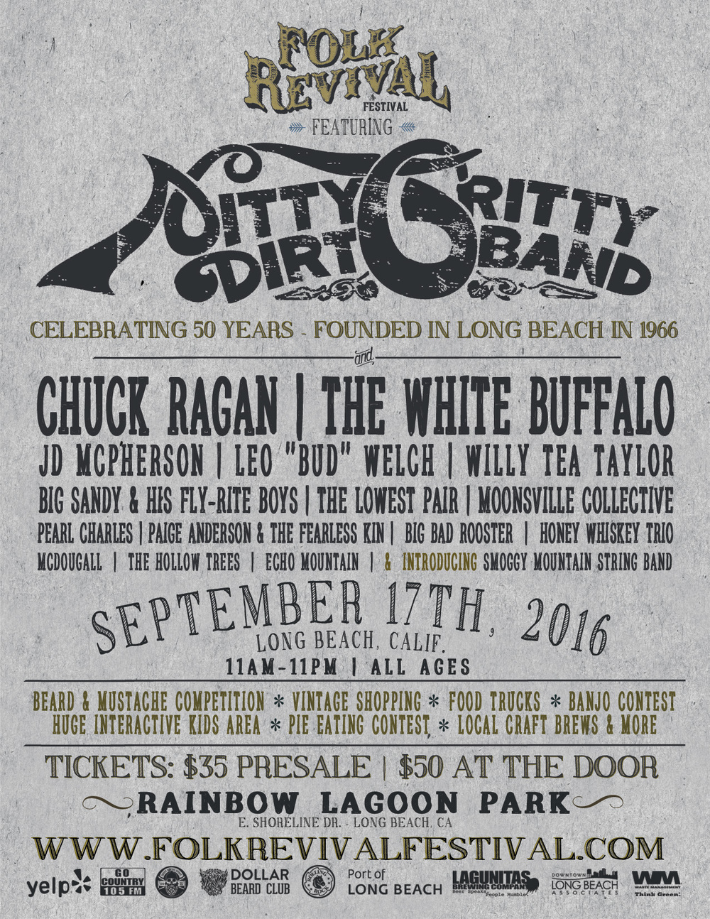 "This year's Performers include: Nitty Gritty Dirt Band, Chuck Ragan, The White Buffalo, Jd McPherson, Leo ""Bud"" Welch, Willy Tea Taylor, The Lowest Pair and many more."