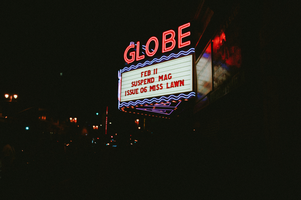 Marquee outside of the SUSPEND Magazine ISSUE 06 Launch at Globe Theater (Feb 11). / Photo: © Emil Ravelo, SUSPEND Magazine.