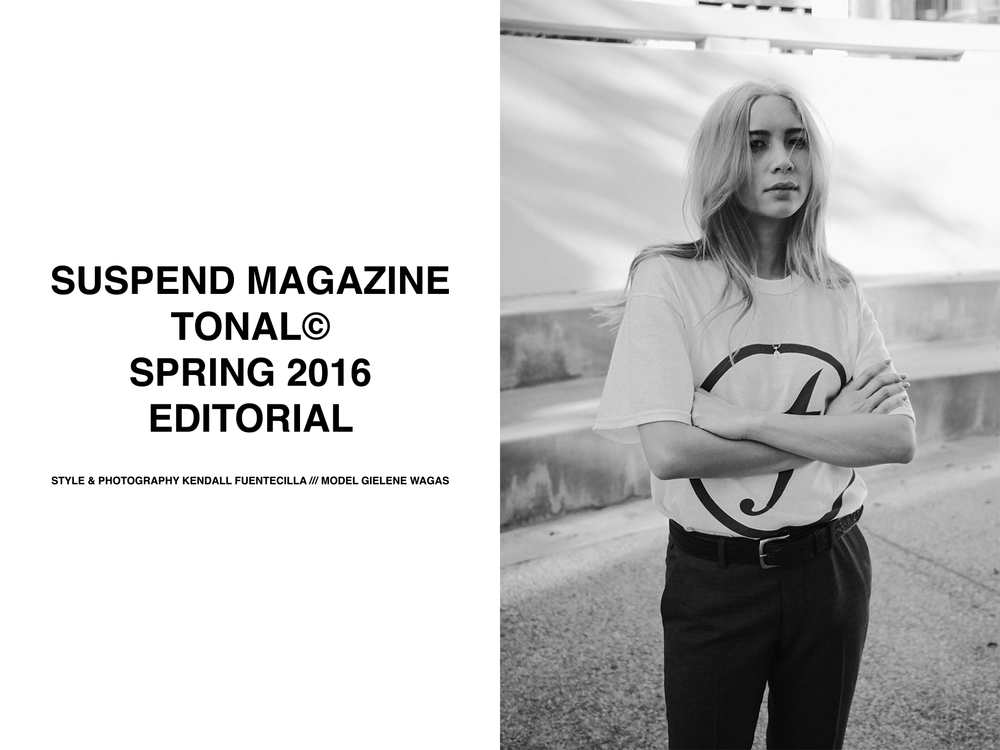 Tonal/Suspend Magazine Spring 2016 Editorial