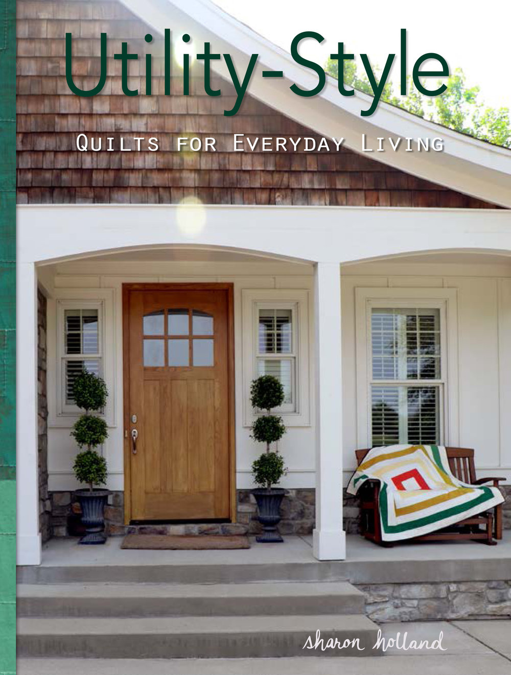 Utility-Style Quilts for Everyday Living Front Cover.jpg