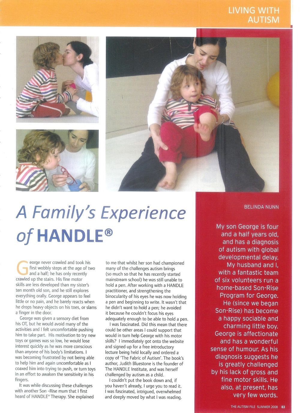 This article by a mother, Belinda Nunn, has more information about a family's experience of HANDLE