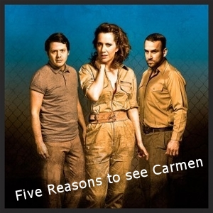 Five Reasons to see Carmen