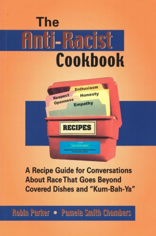 The Anti-Racist Cookbook by Robin Parker, Pamela, Smith Chambers