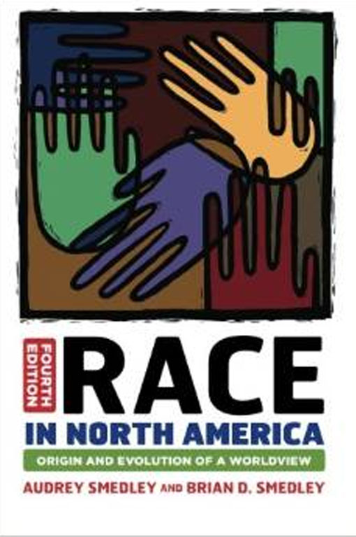 Race in North America: Origin and Evolution of a Worldview by Audrey Smedley,  Brian D. Smedley
