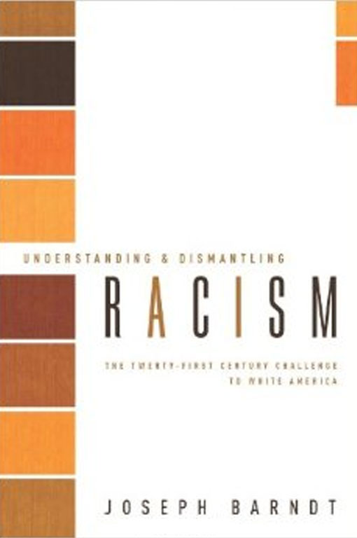 Understanding and Dismantling Racism: The Twenty-First Century Challenge to White America (Facets) by Joseph Barndt