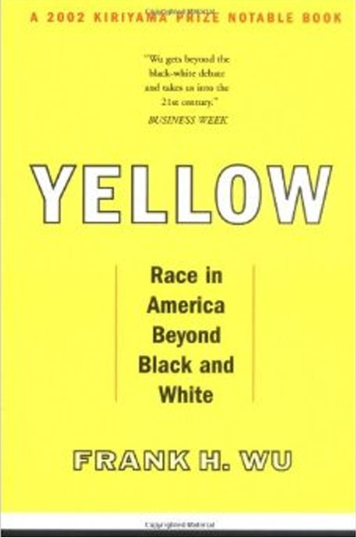 Yellow: Race in America Beyond Black and White by Frank Wu