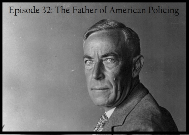 Ep 32 Father of American Policing Photo.jpg