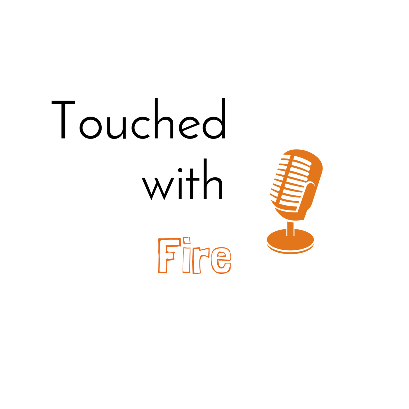 Podcastery - Touched with Fire Media