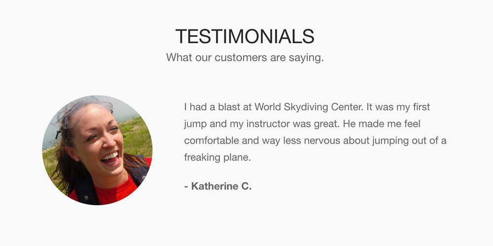 Our partners at World Skydiving Center feature a customer testimonial prominently on their homepage.