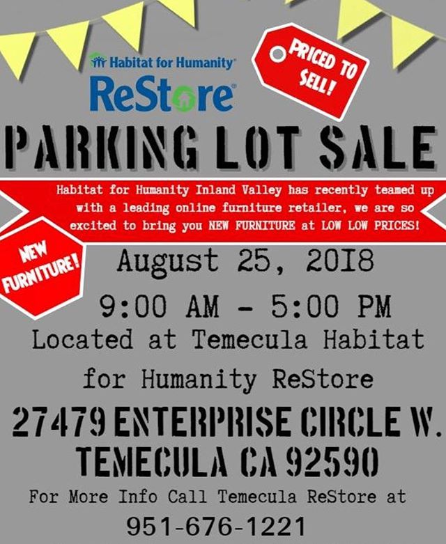 Habitat for Humanity Inland Valley is having a blow out parking lot sale this weekend! Everything is priced to sell! Sale is located at the ReStore from 9AM to 5PM on Saturday August 25 2018.  27479 Enterprise Circle West Temecula, CA 92590