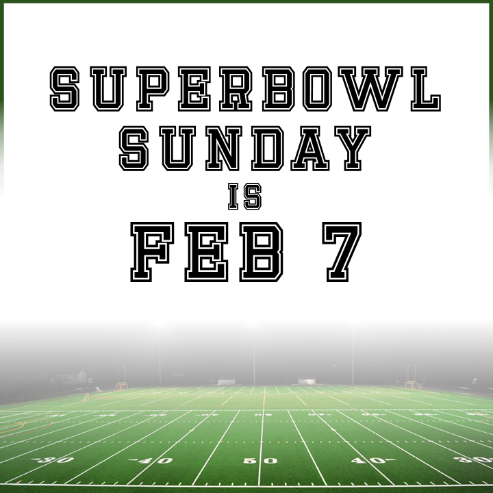01 Superbow Sunday is Feb 7.PNG