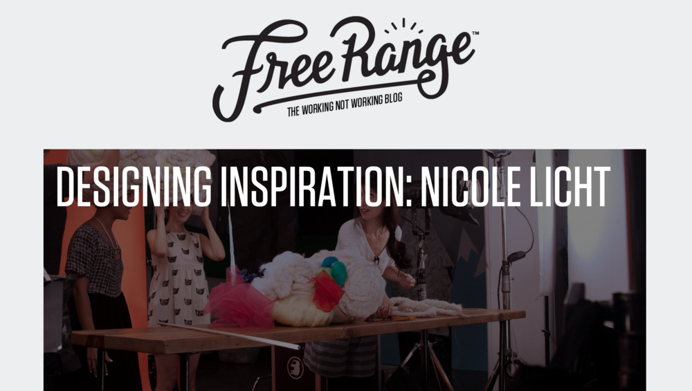 Honored that the wonderful people at Working Not Working have featured me (discussing my work and inspirations) on the Free Range blog  –    Designing Inspiration: Nicole Licht