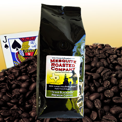 Texas Blackjack Coffee - Dark French Roast Whole Bean Coffee