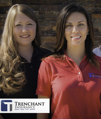 A Passion for Insurance - Your Trenchant Insurance Team is available to answer all of your insurance questions.
