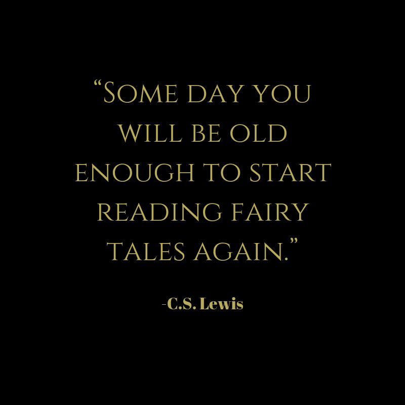"""Some day you will be old enough to start reading fairy tales again.""-2.png"