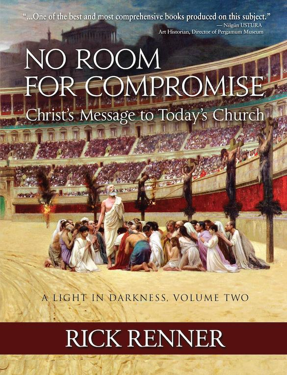 No Room for Compromise - Rick Renner, A Light in the Darkness