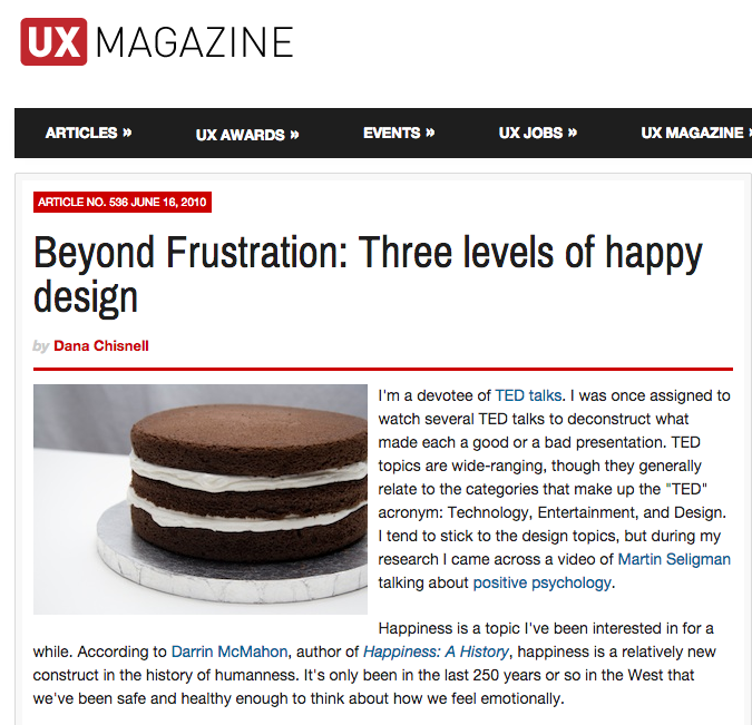 Beyond Frustration: Three levels of happy design, June 2010. Dana Chisell.