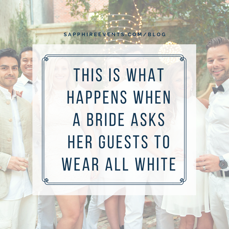 Sapphire events this is what happens when a bride asks her guests this is what happens when a bride asks her guests to wear all white wedding junglespirit Images