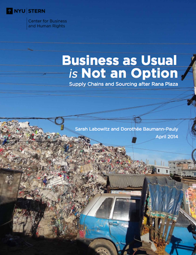 Read the Center's first report on the apparel supply chain,   Business as Usual is Not an Option: Supply Chains and Sourcing after Rana Plaza