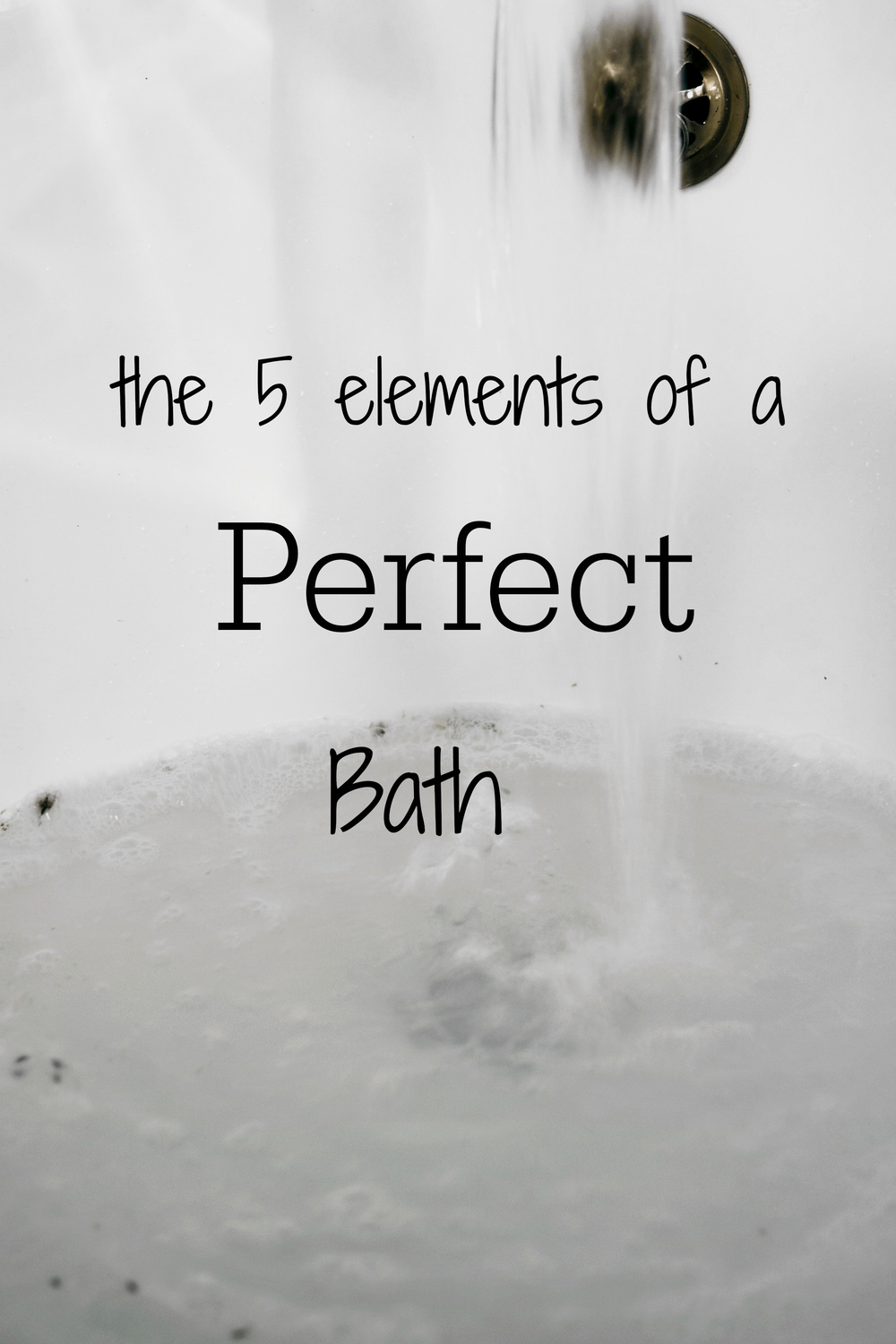 The 5 Elements of a Perfect Bath