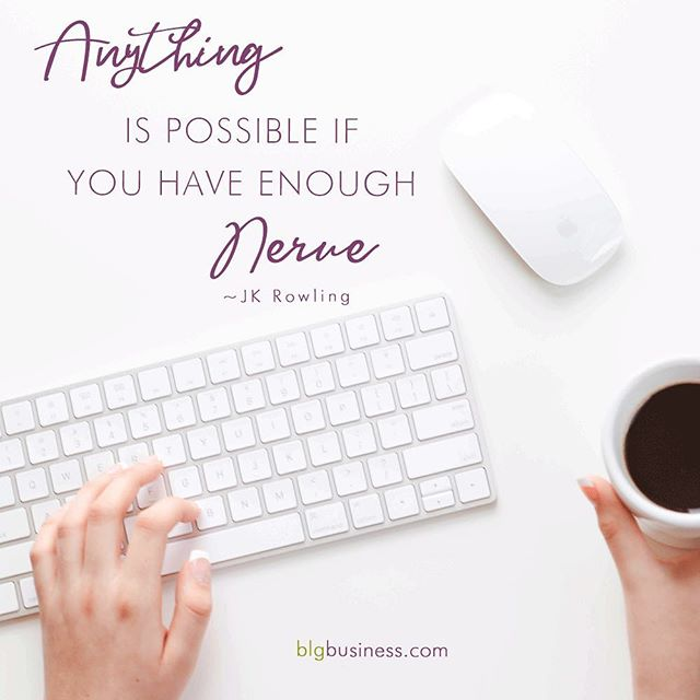 """""""Anything is possible if you have enough nerve."""" ~J.K. Rowling⠀ ⠀ What crazy thing are you making happen this week or month? I'd love to hear about it!⠀ ⠀ ⠀ #quote#smallbusiness#inspiration#motivation #mindset#wisdom#quoteoftheday #jkrowling#ladyboss #blgbusiness #getshitdone #figureshitout #womeninbiz"""
