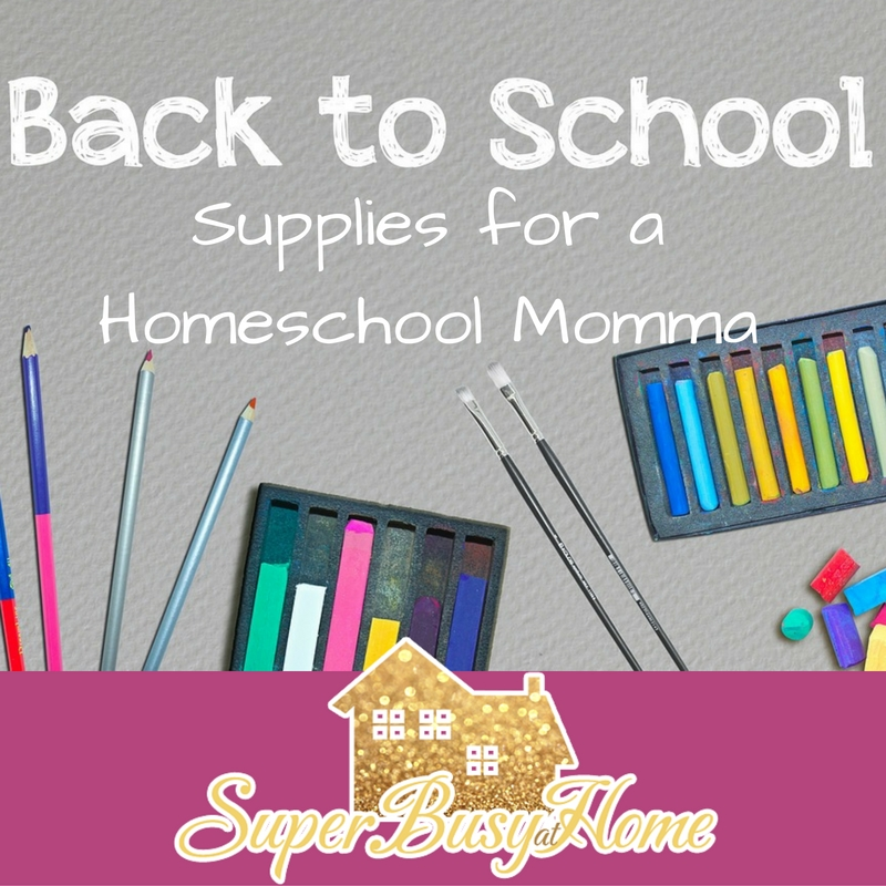 A Homeschooling Momma's list of her essentials for back to school.  Super Busy at Home!
