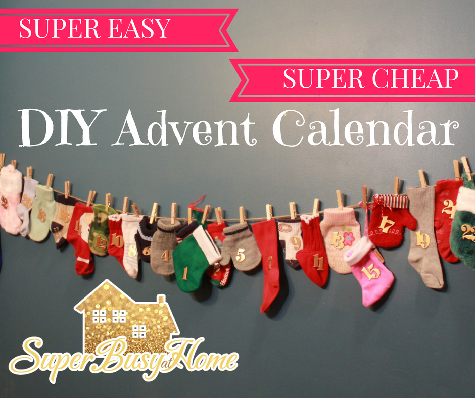 Super Busy at Home: Cheap and Easy DIY Kids Advent Calendar