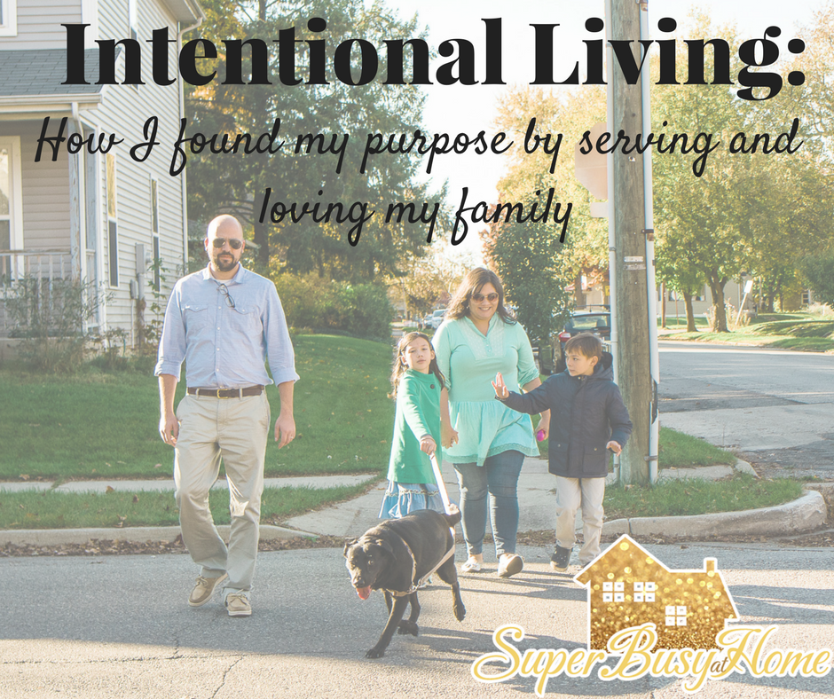 How I am Living Intentionally through Serving and Loving my family