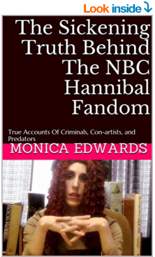 People ask me why I hate the Hannibal fandom, or more accurately, why they hate me. I always said the answer could fill a book. Here is that book. Click image to preview. Beware of non-verified reviewers as these are the people the book is about.