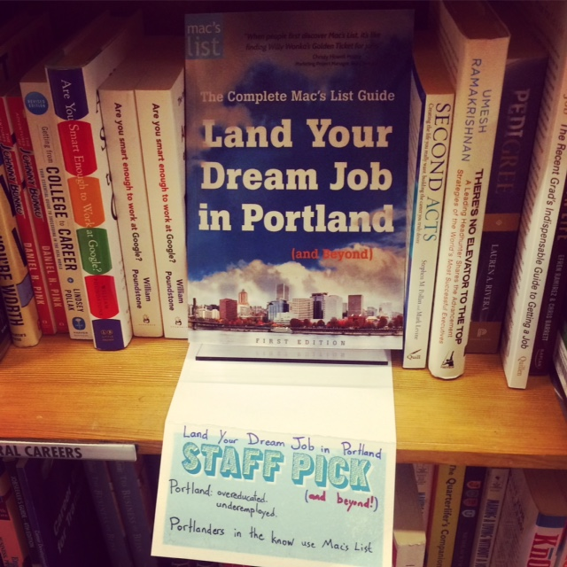 """Land Your Dream Job in Portland (and Beyond)"" includes this article. (Click photo to order.) This a rticle originally published on Portland's Mac's List on July 5, 2013 - Republished here in celebration of print book release."