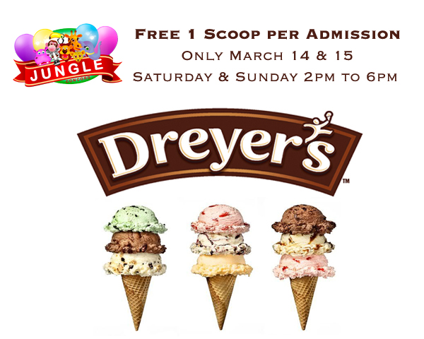 Free 1 Scoop of Dreyer's Ice Cream  per Admission To all our regular customer and Facebook fan, we offering Free 1 Scoop of Dreyer's Ice Cream  per Admission Valid: Only March 14 & 15 Saturday & Sunday 2pm to 6pm