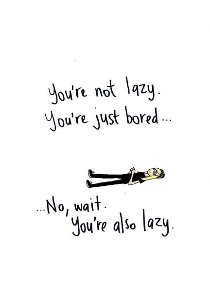 Lazy, from the #nofilter series, by Caragh Brooks.
