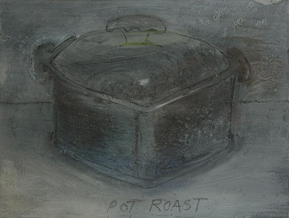 """POT ROAST, 2014, acrylic on canvas, 12 x 16"""""""