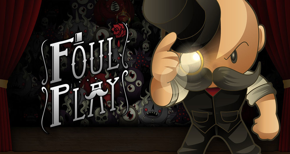 Foul Play - Available now on Steam & XBOX