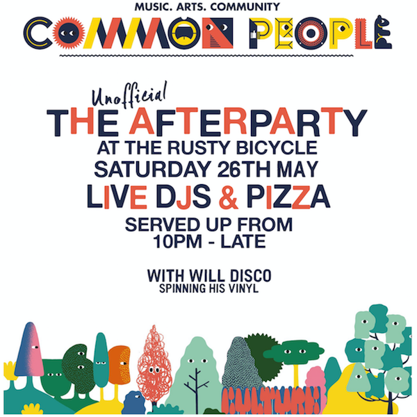 SATURDAY 26TH MAY  THE UNOFFICIAL COMMON PEOPLE AFTERPARTY, WITH LIVE DJS + PIZZA.