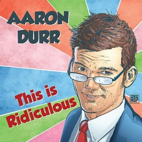 Aaron Durr - Ridiculous.jpg