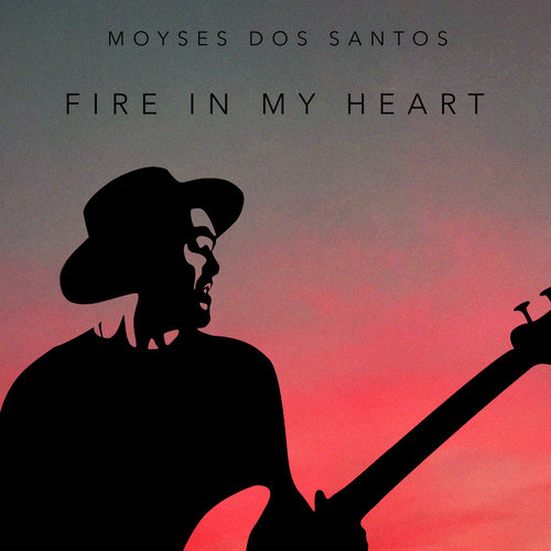 Moyses Dos Santos / Fire in My Heart