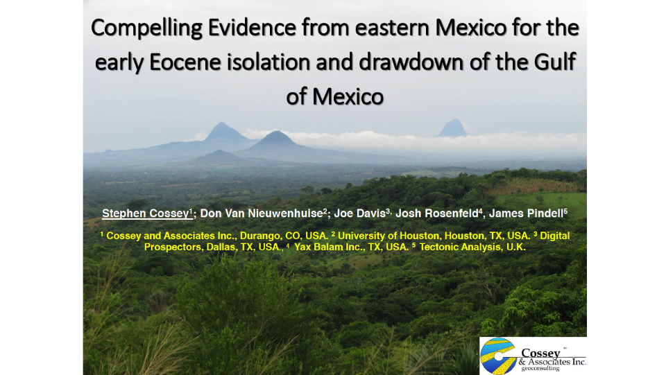 """Compelling Evidence from eastern Mexico for the early Eocene isolation and drawdown of the Gulf of Mexico"" presented by Stephen Cossey to the East Texas Geological Society November 2015"