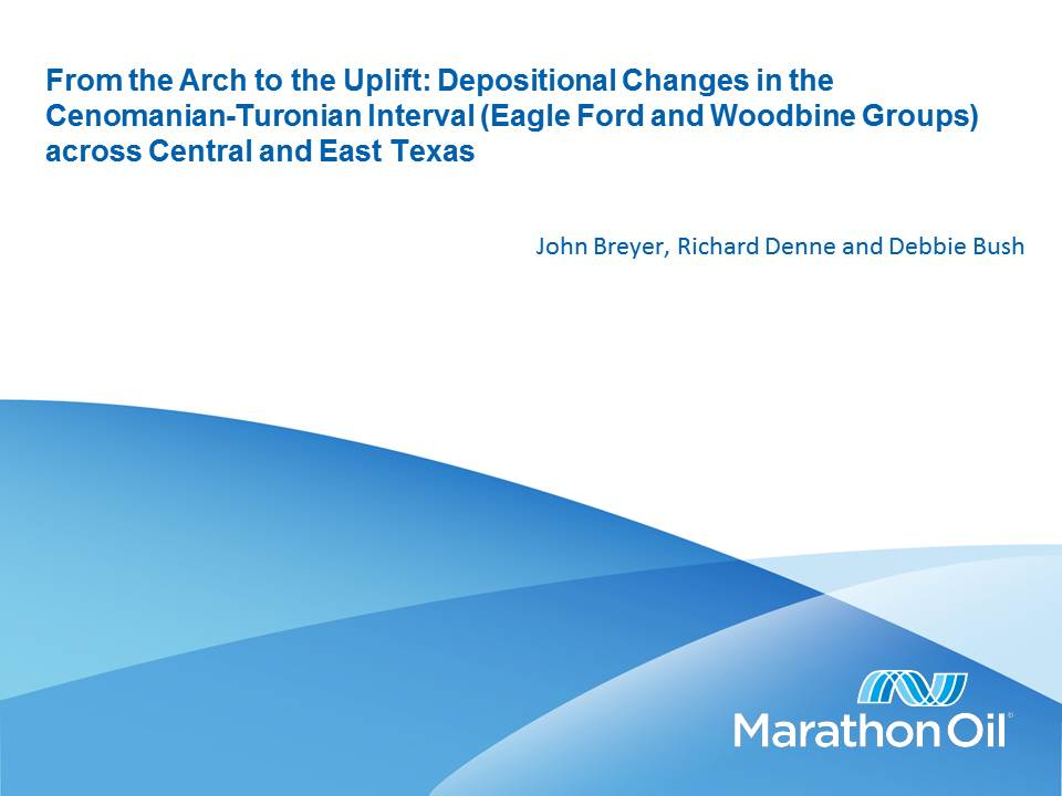 From the Arch to the Uplift: Depositional Changes in the Cenomanian-Turonian Interval (Eagle Ford and Woodbine Groups) across Central and East Texas. Presented by John A. Breyer